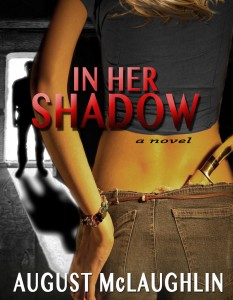 In Her Shadow, by August McLaughlin